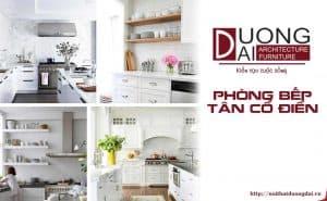 Hé lộ 22 mẫu thiết kế nội thất phòng bếp tân cổ điển năm 2018