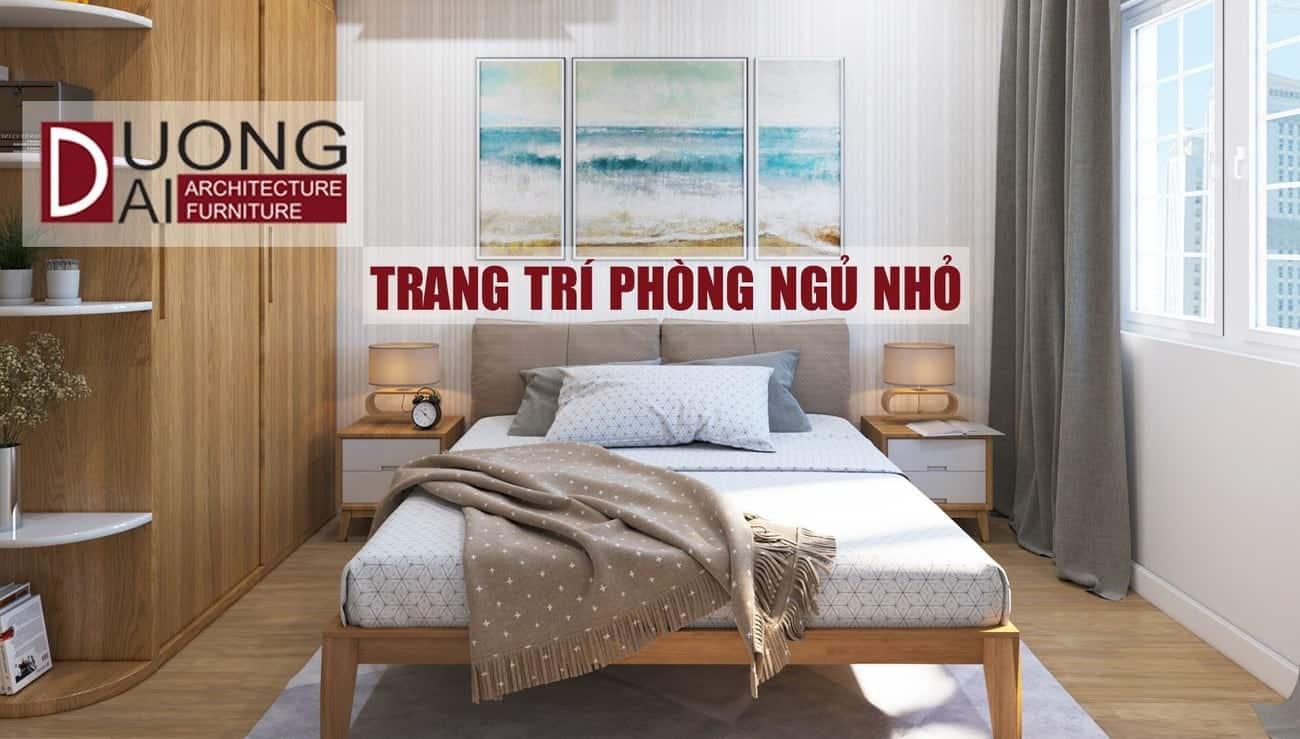 Cải tạo không gian nội thất bằng cách trang trí phòng ngủ nhỏ