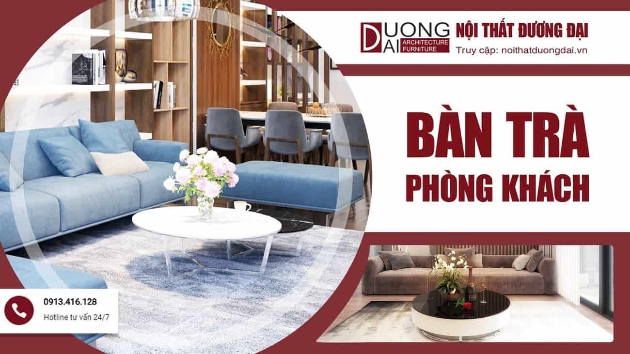 Thận trọng trong việc lựa chọn bàn trà phòng khách chuẩn nội thất